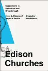 Edison Churches: Experiments in Innovation and Breakthrough