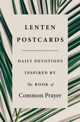 Lenten Postcards: Daily Devotions Inspired by the Book of Common Prayer
