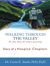 Walking through the Valley: Diary of a Hospice Chaplain - eBook