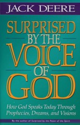 Surprised by the Voice of God: How God Speaks Today Through Prophecies, Dreams, and Visions - eBook