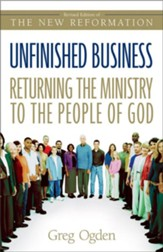 Unfinished Business: Returning the Ministry to the People of God / New edition - eBook
