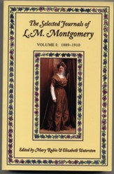 The Selected Journals of L.M.  Montgomery: Volume 1: 1889-1910