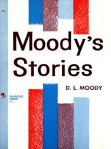 Moody's Stories: Anecdotes, Incidents and Illustrations / New edition - eBook