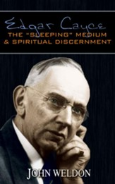 Edgar Cayce: The Sleeping Medium & Spiritual Discernment - eBook