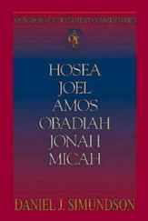 Abingdon Old Testament Commentary - Hosea, Joel, Amos, Obadiah, Jonah, Micah: Minor Prophets - eBook