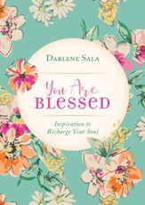 You Are Blessed: Inspiration to Recharge Your Soul - eBook