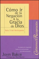 Celebramos la Recuperacion: Como ir de la Negacion a la Gracias de Dios (Stepping Out of Denial Into God's Grace)