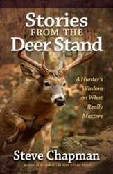 Stories from the Deer Stand: A Hunter's Wisdom on What Really Matters - eBook
