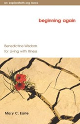 Beginning Again: Benedictine Wisdom for Living with Illness - eBook