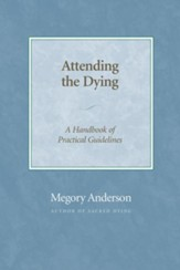 Attending the Dying: A Handbook of Practical Guidelines - eBook