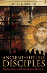 Ancient-Future Disciples: Meeting Jesus in Mission-shaped Ministries - eBook