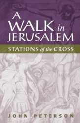 A Walk in Jerusalem: Stations of the Cross - eBook