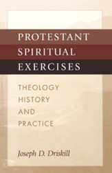 Protestant Spiritual Exercises: Theology, History and Practice - eBook