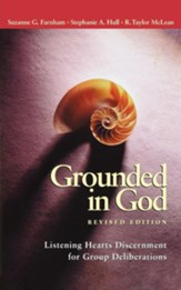 Grounded in God, Revised Edition: Listening Hearts Discernment for Group Deliberations - eBook