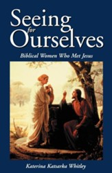 Seeing for Ourselves: Biblical Women Who Met Jesus - eBook