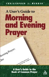A User's Guide to Morning and Evening Prayer - eBook