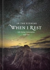 In the Evening When I Rest: Life-Giving Conversations with God, hardcover