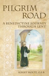 Pilgrim Road: A Benedictine Journey through Lent - eBook