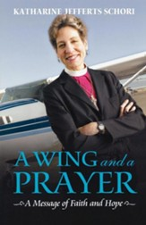 A Wing and a Prayer: A Message of Faith and Hope - eBook
