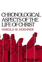Chronological Aspects of the Life of Christ - eBook