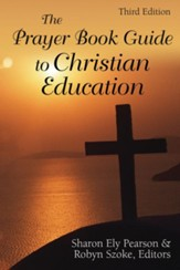 The Prayer Book Guide to Christian Education, Third Edition - eBook