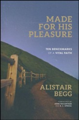 Made for His Pleasure: Ten Benchmarks of a Vital Faith