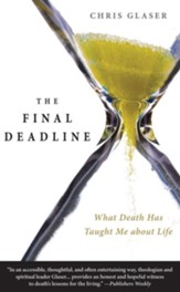 The Final Deadline: What Death Has Taught Me about Life - eBook