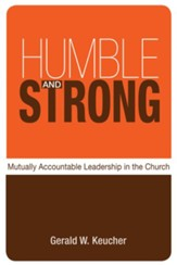 Humble and Strong: Mutually Accountable Leadership in the Church - eBook
