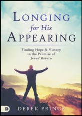 Longing for His Appearing: Finding Hope and Victory in the Promise of Jesus' Return