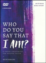 Who Do You Say That I AM? DVD: A Fresh Encounter for Deeper Faith