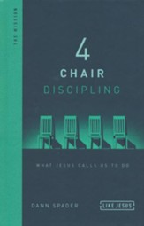 4 Chair Discipling, repackaged: What He Calls Us to Do