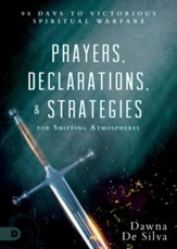 Prayers, Declarations & Strategies for Shifting Atmospheres: 90 Days to Victorious Spiritual Warfare