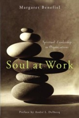 Soul at Work: Spiritual Leadership in Organizations - eBook