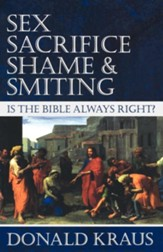 Sex, Sacrifice, Shame, and Smiting: Is the Bible Always Right? - eBook