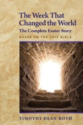 The Week That Changed the World: The Complete Easter Story - eBook