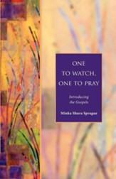 One to Watch, One to Pray: Introducing the Gospels - eBook
