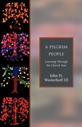 A Pilgrim People: Learning Through the Church Year - eBook