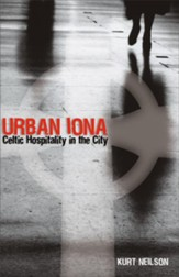 Urban Iona: Celtic Hospitality in the City - eBook