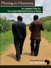Moving in Harmony: An Updated Polity for the United Methodist Church in Africa - eBook