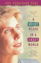 A Quiet Place in a Crazy World: Drawing Near to God through Prayer and Praise - eBook