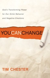 You Can Change: God's Transforming Power for Our Sinful Behavior and Negative Emotions - eBook