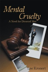 Mental Cruelty: A Novel for Divorced Men - eBook