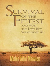 Survival of the Fittest and How the Lost Boy Survived It All - eBook
