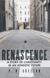 RENASCENCE: A Story of Christianity in an Atheistic Future - eBook