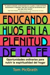 Educando Hijos En La Plenitud de La Fe, Raising Faith-Filled Kids