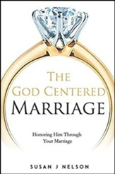 The God Centered Marriage: Honoring Through Your  Marriage