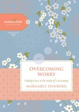 Overcoming Worry: Finding Peace in the Midst of Uncertainty - eBook
