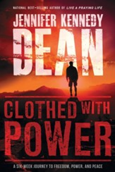 Clothed with Power: A Six-Week Journey to Freedom, Power, and Peace - eBook