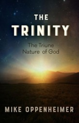 The Trinity: The Triune Nature Of God