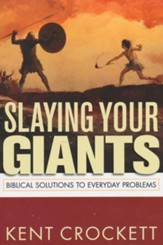 Slaying Your Giants: Biblical Solutions to Everyday Problems - eBook